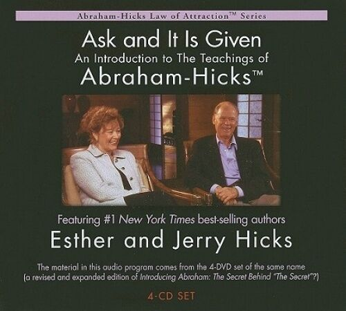 Ask and it is Given: An Introduction to the Teachings of Abraham - Hicks [Audio]