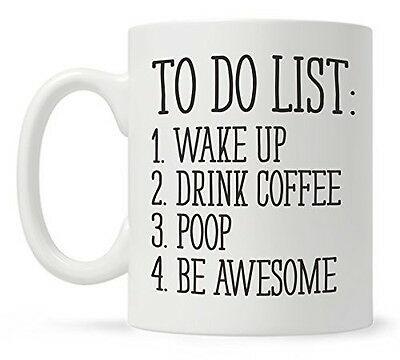 To Do List Wake Up Drink Coffee Poop Be Awesome Funny Quote Coffee Mug,