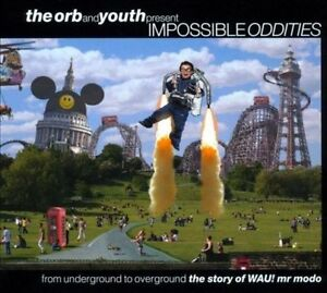THE ORB and YOUTH present Impossible Oddities Story of Wau! Mr. Modo deluxe 3 cd