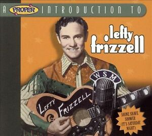Lefty Frizzell - A Proper Introduction To Lefty Frizzell (Shine Shave Shower (It's Saturday Night))