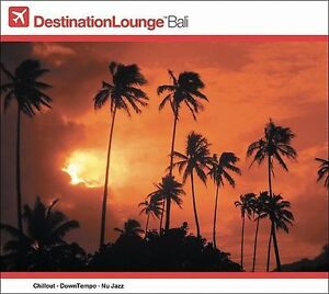 Destination Lounge: Bali by Various Artists