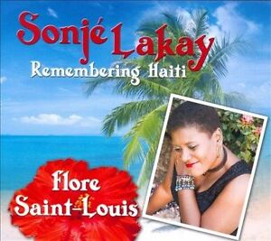 Flore Saint-Louis-Sonj? Lakay (Remembering Haiti)  (US IMPORT)  CD NEW