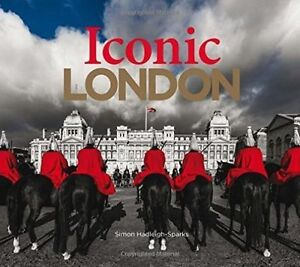 Iconic London by Simon Hadleigh-Sparks BRAND NEW BOOK (Hardback, 2015)