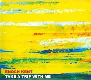 Kent,Enoch - Take a Trip With Me /0
