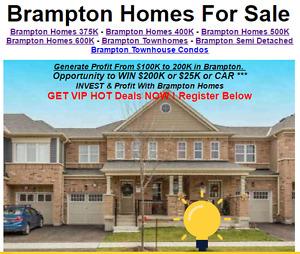Brampton Properties From $600,000 !!