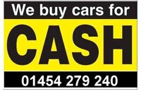 Nice clean cars wanted any age any price 01454 279240