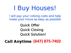 I Will Buy Your Home - Quick Closing!