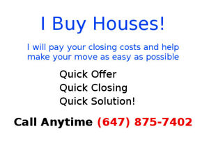 I Buy Houses - With Fast Closing!