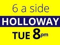 Tuesday 8pm Friendly 6 a side football game at Holloway needs players.
