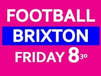 Friday night friendly football game at Brixton needs players