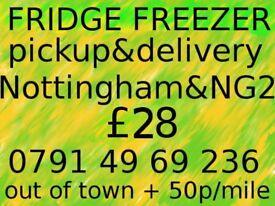 FRIDGE/FREEZER PICKUP & DELIVERY IN NOTTINGHAM & NG2 ~ £28