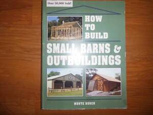 How to Build Small Barns & Outbuildings by Monte Burch