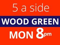 Monday 8pm friendly 5 a side football game in Wood Green, North London