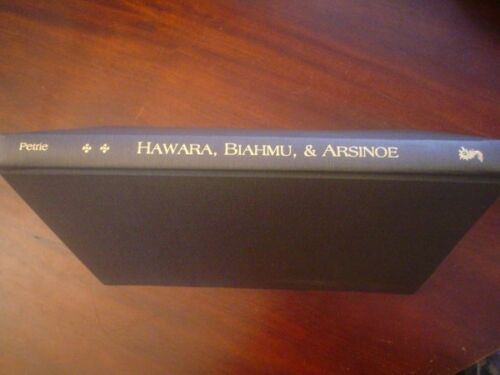 Flinders, Petrie. Hawara, Biahmu, and Arsinoe : With Thirty Plates