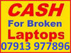 BROKEN LAPTOPS WANTED £20 - £150 I Can Collect. Edinburgh, Lothians & Fife