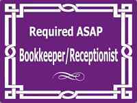 Bookkeeper/ Receptionist Required ASAP
