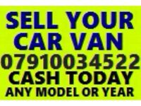 07910034522 SELL MY CAR VAN FOR CASH BUY YOUR SCRAP TODAY A