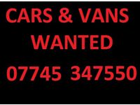 07745347550 ANY CAR ANY VAN WANTED MINIMUM £300 PAID