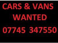 07745347550 ANY CAR ANY VAN WANTED MINIMUM £300 PAID