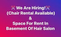 We are Hiring & Space for Rent In Basement of Hair Salon