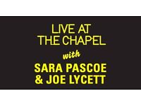 Live At The Chapel With Sara Pascoe And Joe Lycett - 2 tickets for sale