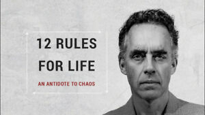 Dr. Jordan Peterson: 12 Rules For Life – An Antidote To Chaos