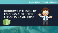 Borrow up to $25k by using an Auto title loans in Kamloops!