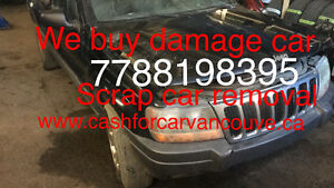 Sell your damage car scrap removal FREE TOW 778819835