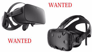 WANTED - HTC Vive or Oculus Rift with Touch