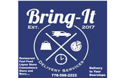 BRING-IT DELIVERY SERVICES - (food/liquor/smokes and more)