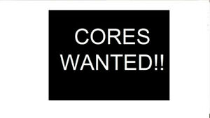 CORES WANTED! We want auto cores! -Transmission, small parts ect