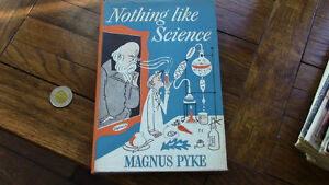 Nothing Like Science, Magnus Pyke, 1957