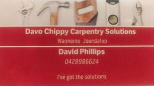 Davo chippy carpentry Wanneroo Wanneroo Area Preview