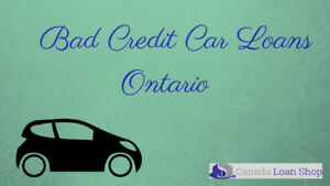 Get Bad Credit Car Loans Ontario regardless of bad credits