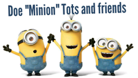"""Doe""""minion"""" tots and friends"""