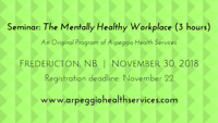 Seminar: The Mentally Healthy Workplace - Fredericton, Nov. 30