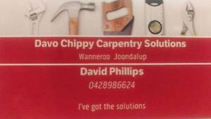 Davo chippy carpentry Clarkson Wanneroo Area Preview