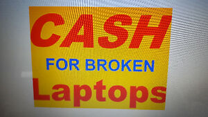 $$$$$$------ CASH FOR BROKEN LAPTOPS ------$$$$$$