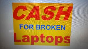 $$$$$$------ CASH FOR BROKEN LAPTOPS ------$$$$$$