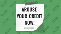AROUSE YOUR CREDIT SCORE NOW!