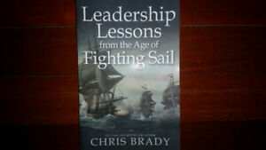 Leadership Lessons from the Age of Fighting Sail Chris Brady