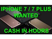 WANTED - IPHONE 7 6s 6 5s PLUS s6 S7 edge. ANY SIZE COLOR CASH ON COLLECTION IN HOURS s7 s6 edge 5