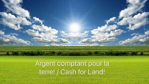 Argent comptant pour la terre! Cash for land