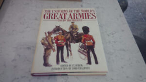 The Uniforms of the World's Great Armies 1700 to Present