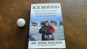 Ice Bound - A Doctor's Incredible Battle for Survival-South Pole Kitchener / Waterloo Kitchener Area image 1