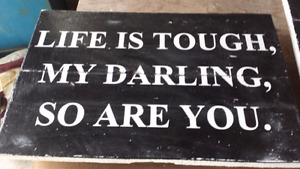 Hand made wooden sign Life Is Tough My Darling so Are You