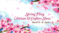 Spring Fling - Artisans & Crafters Show