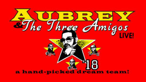 Aubrey and the Three Amigos - Saturday