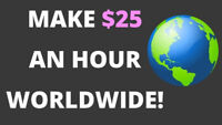 Make $25/hour - Make Your Own Hours