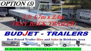 HIRE TRAILER HIRE BRISBANE 4.7x2.4m TRAY BACK FROM $85 25# Rocklea Brisbane South West Preview